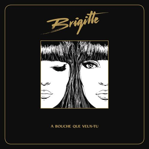 Brigitte a bouche que veux tu