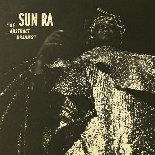 Sun ra of abstract dreams