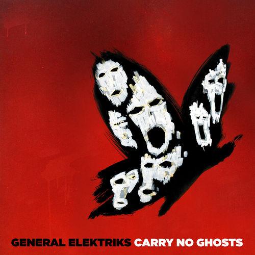 General Elektriks Carry no ghosts