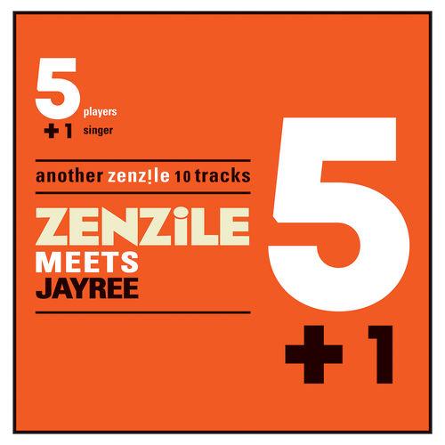 Zenzile 51 Meets Jayree