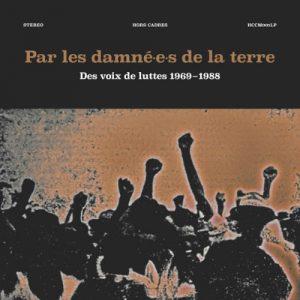 Par les damné.e.s de la terre - Des voix de luttes 1969-1988 (Hors Cadres)