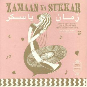 Zamaan Ya Sukkar - زمان يا سكر - Exotic Love Songs and Instrumentals from the Egyptian 60's (Radio Martiko)