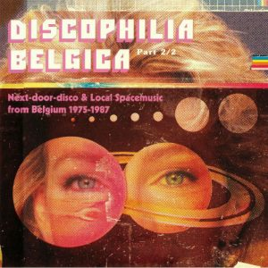 Discophilia Belgica - Next-door-disco & Local Spacemusic from Belgium 1975-1987 (Sdban Records)