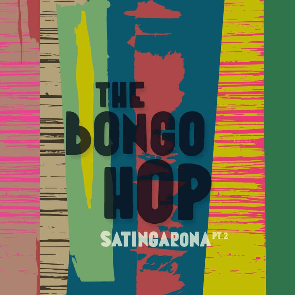 Cover The Bongo Hop Satingaron Part 2 Wax Buyers Club