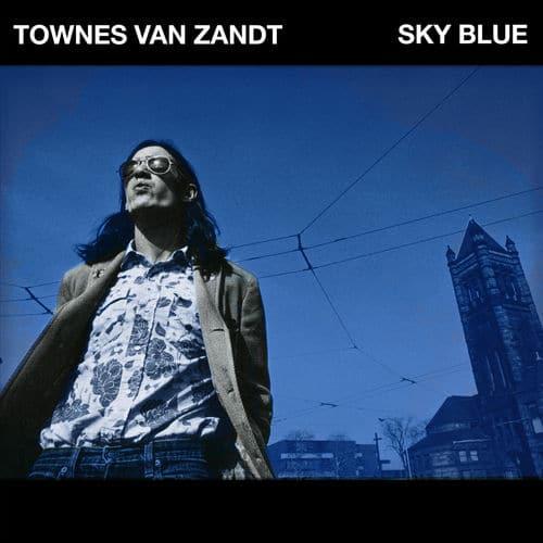Townes van zandt - Skye blue
