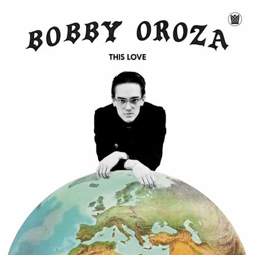 Bobby Oroza This Love