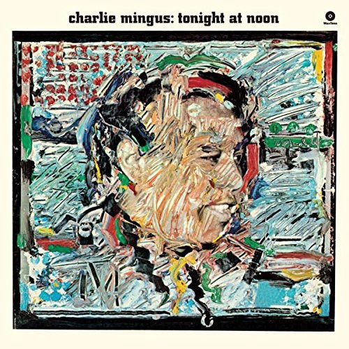 Charlie Mingus - Tonight at Noon
