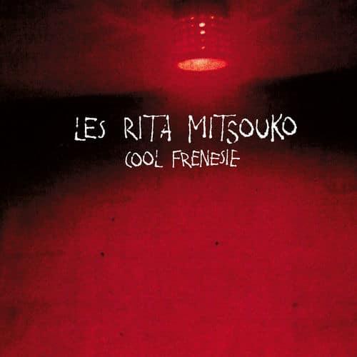 Les Rita Mitsouko Cool Frénésie