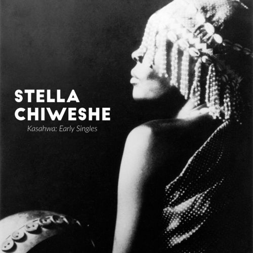 Stella Chiweshe - Kasahwa - Early Singles