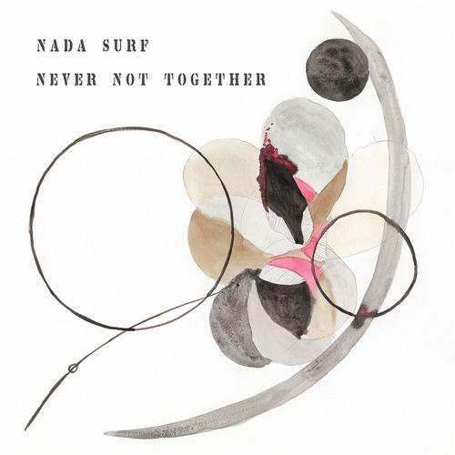 Nada Surf Never got together
