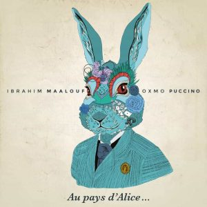 Ibrahim Maalouf & Oxmo Puccino - Au Pays d'Alice… disquaire day