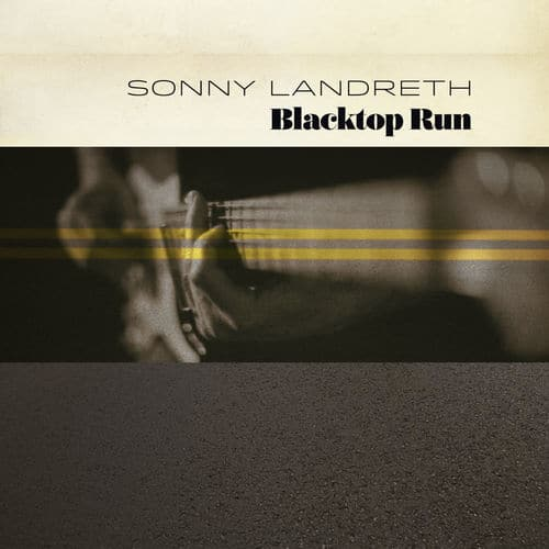 Sonny Landreth Blacktop run