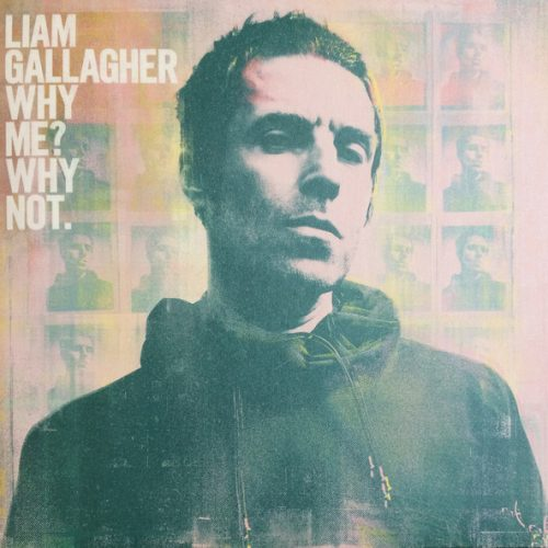 Liam Gallagher - Why Me ? Why Not