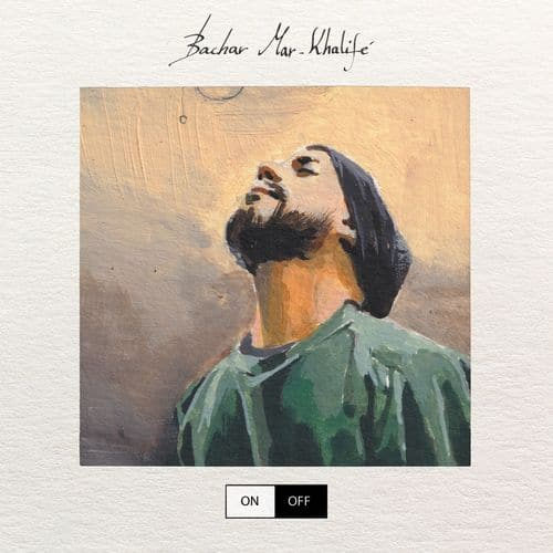bachar mar-khalifé – on : off