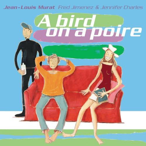 Jean-Louis Murat : Fred Jimenez : Jennifer Charles - A Bird on a Poire - Vinyle