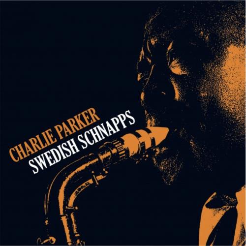 Charlie Parker – Swedish Schnapps