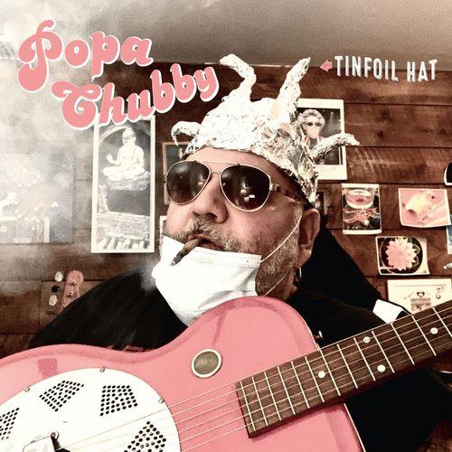 Popa Chubby - Tinfoil Hat - Vinyle