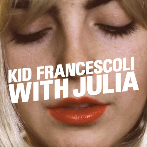 Kid Francescoli With Julia