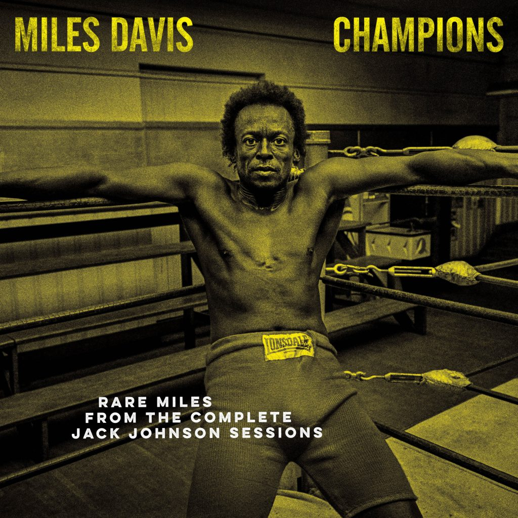 MILES DAVIS – CHAMPIONS FROM THE COMPLETE JACK JOHNSON SESSIONS