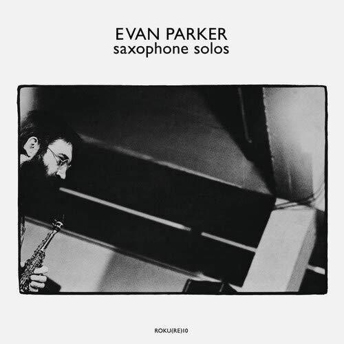 Evan Parker Saxophone Solos