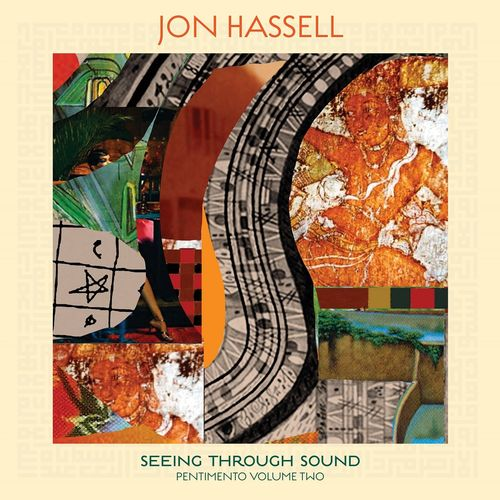 Jon Hassel - Seeing Through Sound : Pentimento Volume Two - Vinyle