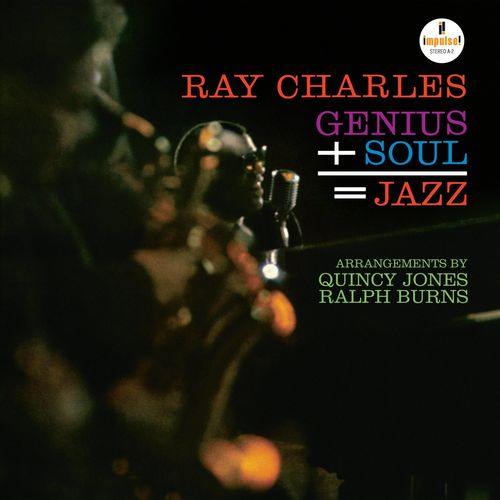 ray charles – genius + soul = jazz