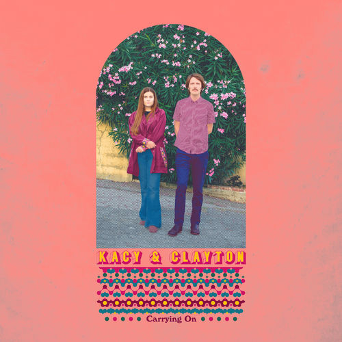 Kacy & Clayton - Carrying On - Vinyle